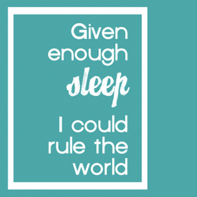 given enough sleep